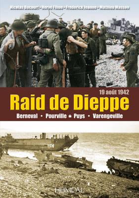 Dieppe 19 Aout 1942, Le Raid by Nicolas Bucourt, Frederick Jeanne