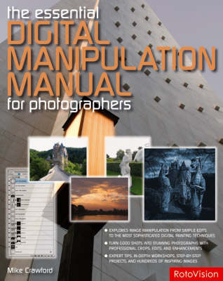 The Essential Digital Manipulation Manual for Photographers by Mike Crawford
