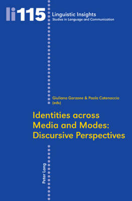 Identities across Media and Modes: Discursive Perspectives by Giuliana Elena Garzone