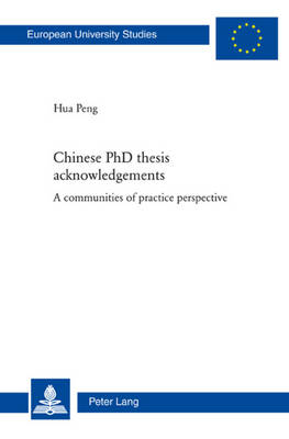Chinese PhD thesis acknowledgements A communities of practice perspective by Hua Peng