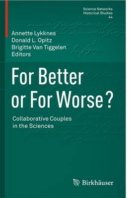 For Better or For Worse? Collaborative Couples in the Sciences by Annette Lykknes