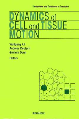 Dynamics of Cell and Tissue Motion by Wolfgang Alt