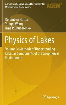 Physics of Lakes Physics of Lakes Methods of Understanding Lakes as Components of the Geophysical Environment by Kolumban Hutter, Irina P. Chubarenko, Yongqi Wang