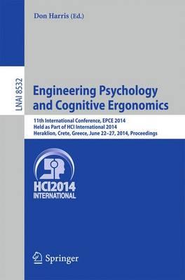 Engineering Psychology and Cognitive Ergonomics 11th International Conference, EPCE 2014, Held as Part of HCI International 2014, Heraklion, Crete, Greece, June 22-27, 2014, Proceedings by Professor Don Harris