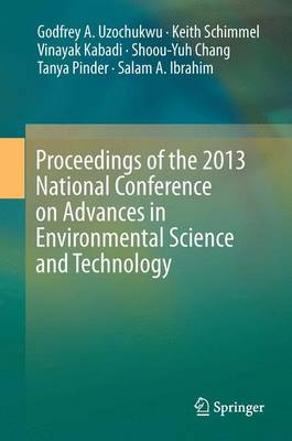 Proceedings of the 2013 National Conference on Advances in Environmental Science and Technology by Godfrey Uzochukwu