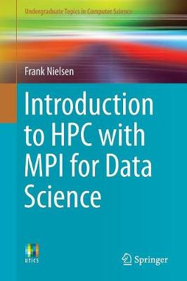 Introduction to HPC with MPI for Data Science by Frank Nielsen