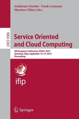 Service Oriented and Cloud Computing 4th European Conference, ESOCC 2015, Taormina, Italy, September 15-17, 2015, Proceedings by Schahram Dustdar
