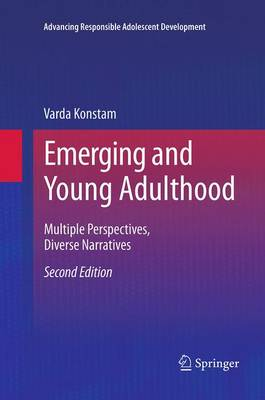 Emerging and Young Adulthood Multiple Perspectives, Diverse Narratives by Varda Konstam