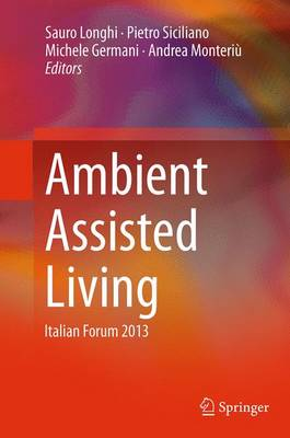 Ambient Assisted Living Italian Forum 2013 by Sauro Longhi