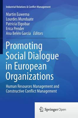 Promoting Social Dialogue in European Organizations Human Resources Management and Constructive Conflict Management by Martin C. Euwema