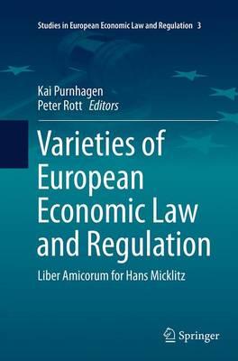Varieties of European Economic Law and Regulation Liber Amicorum for Hans Micklitz by Kai Purnhagen