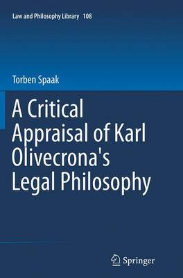 A Critical Appraisal of Karl Olivecrona's Legal Philosophy by Torben Spaak