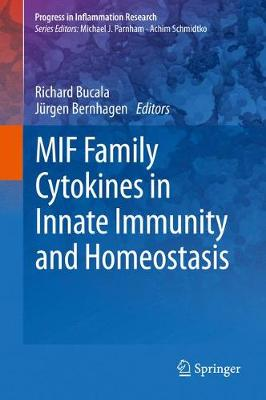 MIF Family Cytokines in Innate Immunity and Homeostasis by Richard Bucala