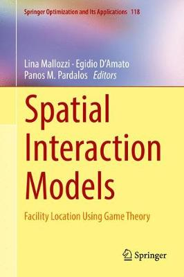 Spatial Interaction Models Facility Location Using Game Theory by Lina Mallozzi