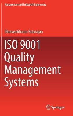 ISO 9001 Quality Management Systems by Dhanasekharan Natarajan