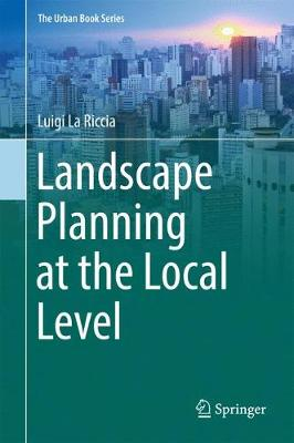 Landscape Planning at the Local Level by Luigi La Riccia