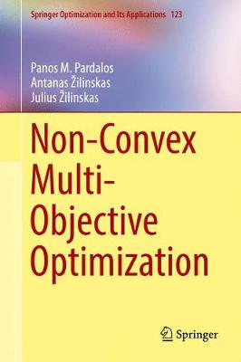 Non-Convex Multi-Objective Optimization by Panos M. Pardalos, Antanas Zilinskas, Julius Zilinskas