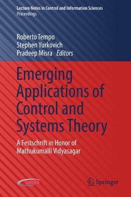 Emerging Applications of Control and Systems Theory A Festschrift in Honor of Mathukumalli Vidyasagar by Roberto Tempo