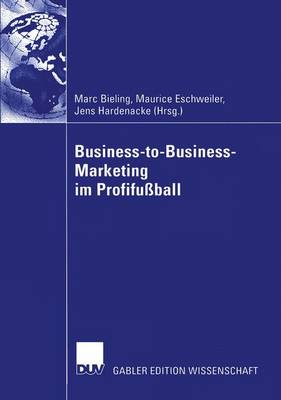 Business-to-Business-Marketing im Profifussball by Marc Bieling