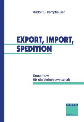 Export, Import, Spedition by Rudolf E. Kamphausen