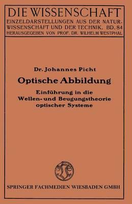 Optische Abbildung Einfuhrung in Die Wellen- Und Beugungstheorie Optischer Systeme by Johannes Picht