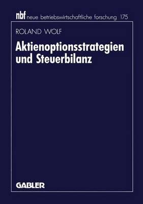 Aktienoptionsstrategien und Steuerbilanz by Roland Wolf