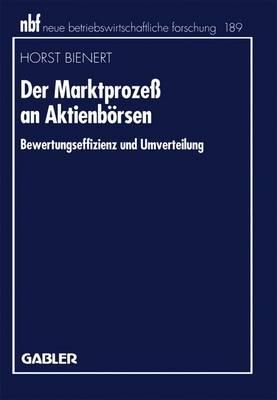 Der Marktprozess an Aktienborsen by Horst Bienert
