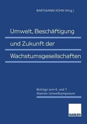 Umwelt, Beschaftigung und Zukunft der Wachstumsgesellschaften by Hermann Bartmann