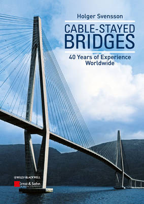 Cable-Stayed Bridges 40 Years of Experience Worldwide by Holger Svensson