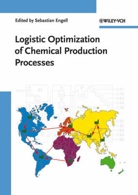 Logistic Optimization of Chemical Production Processes by Sebastian Engell