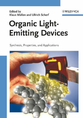 Organic Light Emitting Devices Synthesis, Properties and Applications by Klaus Mullen
