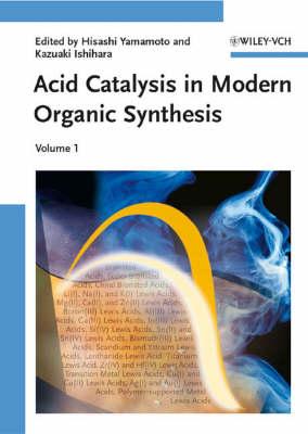 Acid Catalysis in Modern Organic Synthesis, 2 Volume Set by Hisashi Yamamoto
