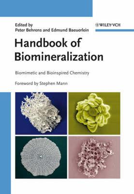 Handbook of Biomineralization Handbook of Biomineralization Biomimetic and Bioinspired Chemistry by Stephen Mann