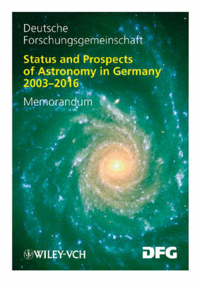 Status and Prospects of Astronomy in Germany 2003-2016 Memorandum by Gunther Hasinger