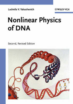 Nonlinear Physics of DNA by L.V. Yakushevich