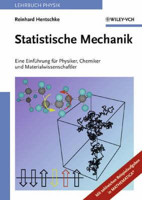 Statistische Mechanik Eine Einfuhrung fur Physiker, Chemiker und Materialwissenschaftler by Reinhard Hentschke