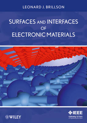 Surfaces and Interfaces of Electronic Materials by Leonard J. Brillson
