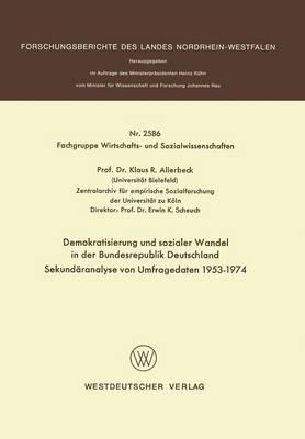 Demokratisierung Und Sozialer Wandel in Der Bundesrepublik Deutschland Sekundaranalyse Von Umfragedaten 1953 1974 by Klaus Allerbeck