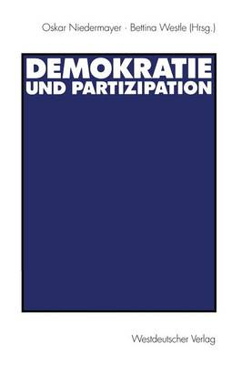 Demokratie Und Partizipation by Professor of Political Science Oskar (Free University of Berlin) Niedermayer