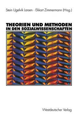 Theorien und Methoden in den Sozialwissenschaften by Stein Ugelvik Larsen