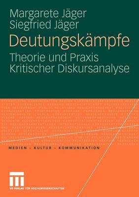 Deutungskampfe Theorie Und Praxis Kritischer Diskursanalyse by Margarete Jager