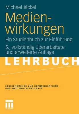 Medienwirkungen Ein Studienbuch Zur Einfuhrung by Michael Jackel