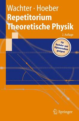 Repetitorium Theoretische Physik by Armin Wachter