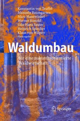 Waldumbau Fur Eine Zukunftsorientierte Waldwirtschaft by Konstantin Teuffel