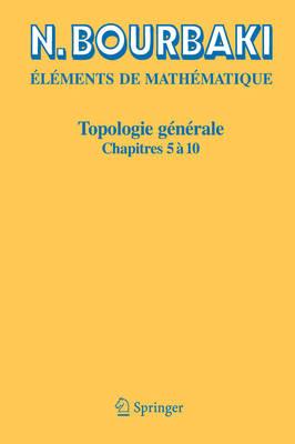 Topologie Generale Chapitres 5 a 10 by N Bourbaki