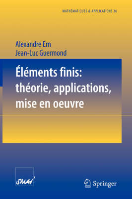 Elements Finis: Theorie, Applications, Mise En Oeuvre by Alexandre Ern