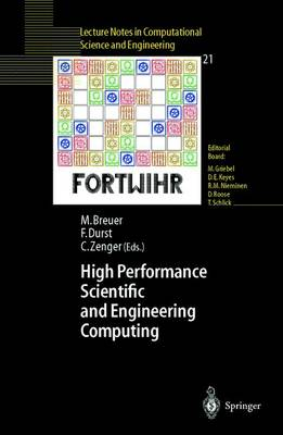 High Performance Scientific And Engineering Computing Proceedings of the 3rd International FORTWIHR Conference on HPSEC, Erlangen, March 12-14, 2001 by Christoph Zenger
