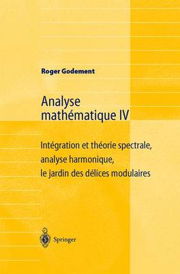 Analyse Mathematique IV by Roger Godement