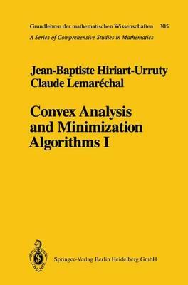 Convex Analysis and Minimization Algorithms Convex Analysis and Minimization Algorithms I Fundamentals by Jean-Baptiste Hiriart-Urruty, Claude Lemarechal