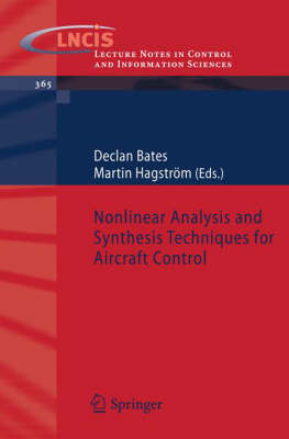 Nonlinear Analysis and Synthesis Techniques for Aircraft Control by Declan Bates